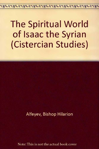 9780879076757: Spiritual World of Isaac the Syrian (Cistercian Studies)