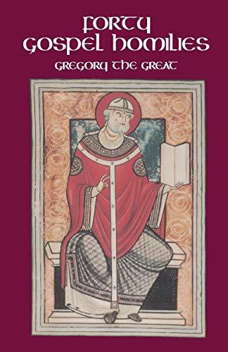 Forty Gospel Homilies (Cistercian Studies): Gregory, Pope