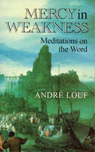 9780879077747: Mercy In Weakness: Meditations on the Word (Cistercian Studies)