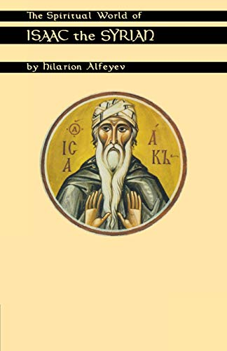 The Spiritual World of Isaac the Syrian: Hilarion Alfeyev