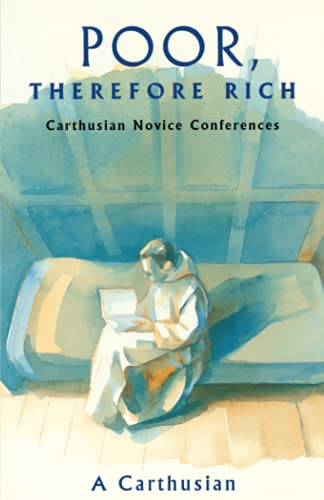 9780879077846: Poor Therefore Rich: Carthusian Novice Conferences (Cistercian Studies)