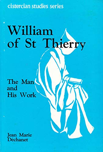 9780879078102: William of St Thierry: The Man and His Work [Cistercian Studies Series: Number Ten] (English and French Edition)