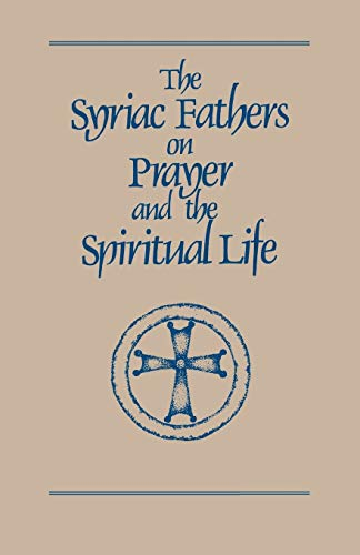 9780879079017: The Syriac Fathers on Prayer and the Spiritual Life (Cistercian Studies)
