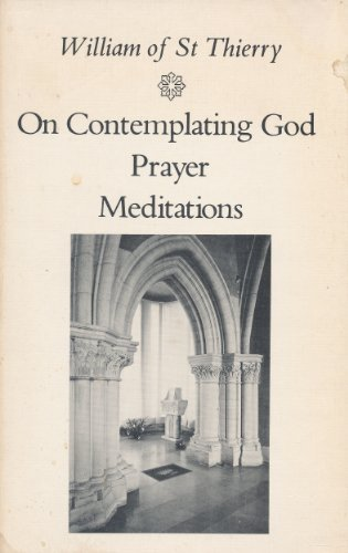 9780879079031: On Contemplating God, Prayer, Meditations (Cistercian Fathers Series No. 3)