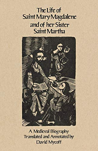 9780879079086: The Life of Saint Mary Magdalene and of Her Sister Saint Martha: A Medieval Biography (Cistercian Studies)