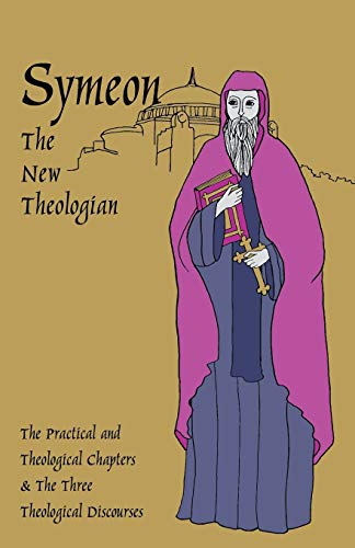 9780879079413: Symeon The New Theologian: The Theological and Practical Treatises and the Three Theological Discourses (Cistercian Studies)