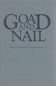 Goad and Nail (Studies in Medieval Cistercian History, No 10): Cistercian Pubns