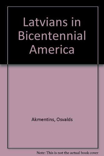 Latvians in Bicentennial America: Akmentins, Osvalds