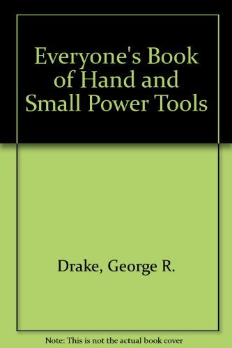 9780879092177: Everyone's Book of Hand and Small Power Tools