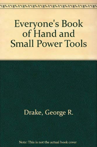 9780879092603: Everyone's Book of Hand and Small Power Tools