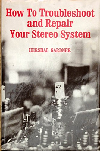 9780879093495: How to Troubleshoot and Repair Your Stereo System