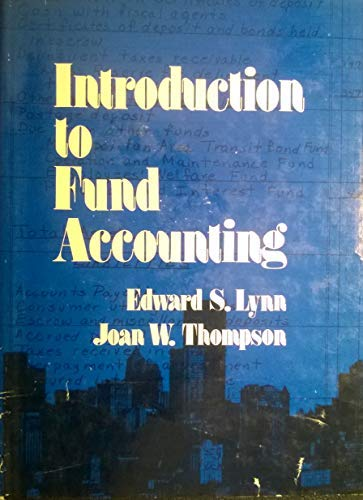 Introduction to Fund Accounting: Edward S. Lynn;