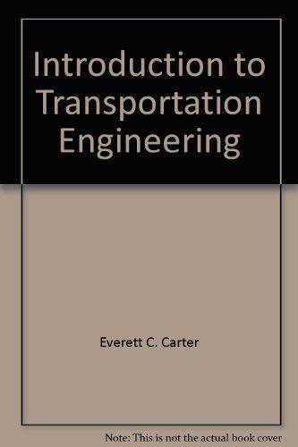 Introduction to transportation engineering: Carter, Everett C