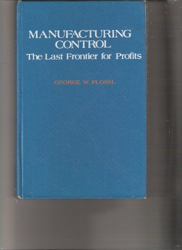 9780879094836: Manufacturing Control: The Last Frontier for Profits