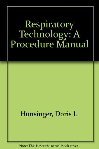 Respiratory Technology: A Procedure Manual: Hunsinger, Doris L.; etc.