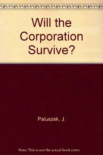 9780879098940: Will the Corporation Survive?