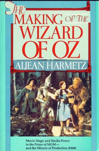 The Making of the Wizard of Oz: Movie Magic and Studio Power in the Prime of MGM--and the Miracle of Production#1060