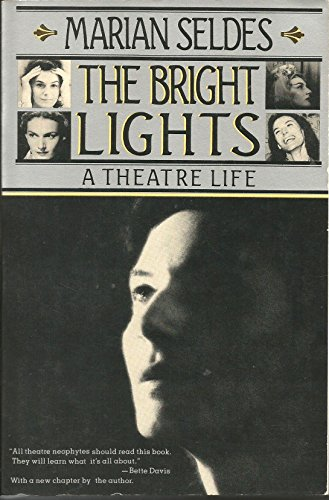 The Bright Lights: A Theatre Life: Seldes, Marian