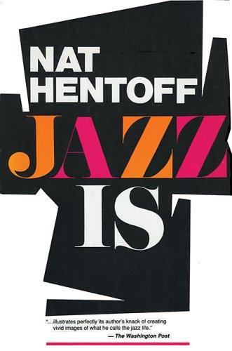 Jazz Is: Hentoff, Nat