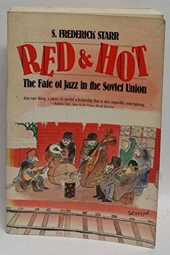 9780879100261: Red and hot: The fate of jazz in the Soviet Union, 1917-1980