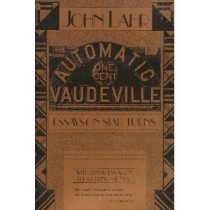 Automatic Vaudeville: Essays on Star Turns/31622: Lahr, John