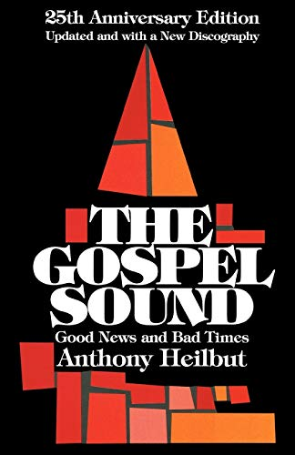 9780879100346: The Gospel Sound: Good News and Bad Times - 25th Anniversary Edition (Hal Leonard Reference Books)