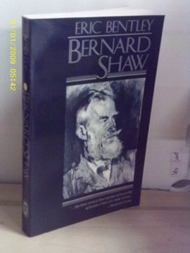 Bernard Shaw: Eric Bentley