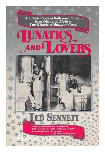 Lunatics and Lovers: A Tribute to the: Sennett, Ted