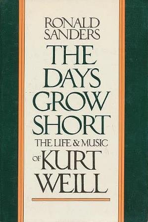 9780879100438: Days Grow Short: Life and Music of Kurt Weill