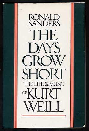 9780879100438: Days Grow Short: Life and Music of Kurt Weill
