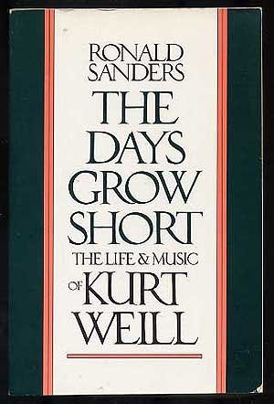 9780879100438: The days grow short: The life and music of Kurt Weill