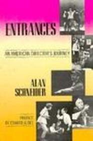Entrances: An American Director's Journey: Schneider, Alan
