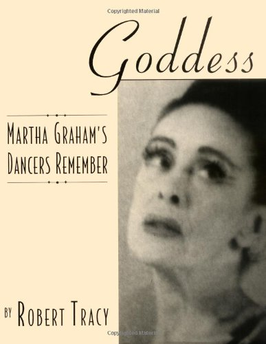 Goddess - Martha Graham's Dancers Remember: Hardcover: Tracy, Robert