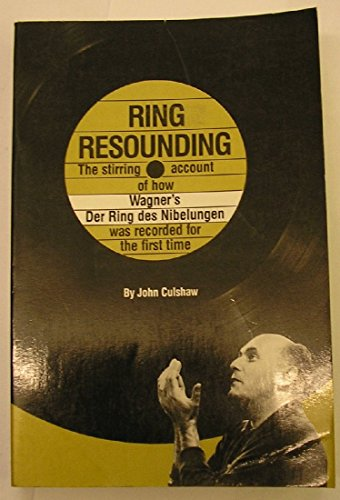 Ring Resounding: John Culshaw