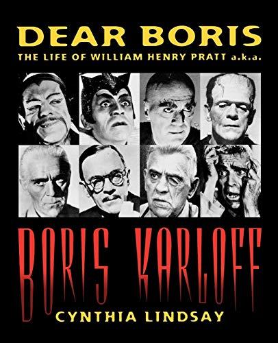9780879101060: Dear Boris: The Life of William Henry Pratt a.k.a. Boris Karloff
