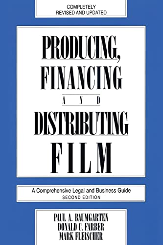 9780879101077: Producing, Financing, and Distributing Film: A Comprehensive Legal and Business Guide
