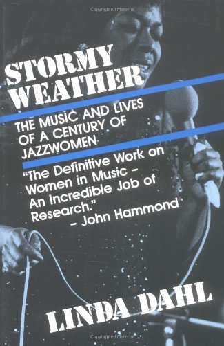 9780879101282: Stormy Weather: The Music and Lives of a Century of Jazz Women