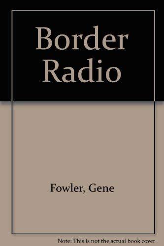 Border Radio: Fowler, Gene & Bill Crawford