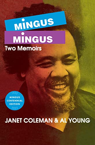 Mingus / Mingus: Two Memoirs [Signed Copy]: Coleman, Janet; Young, Al