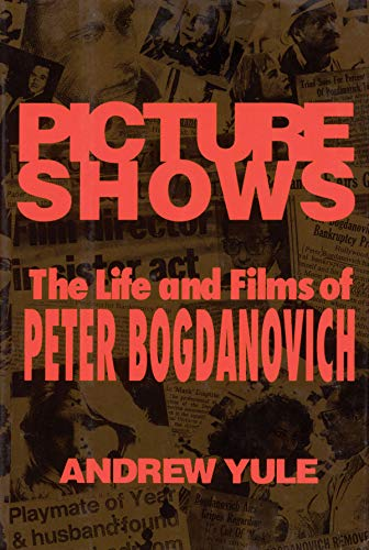 9780879101534: Picture Shows: The Life and Films of Peter Bogdanovich