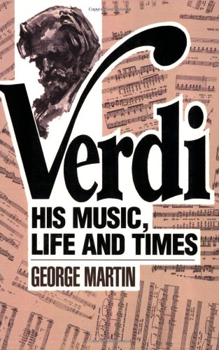 9780879101602: Verdi: His Music, Life and Times