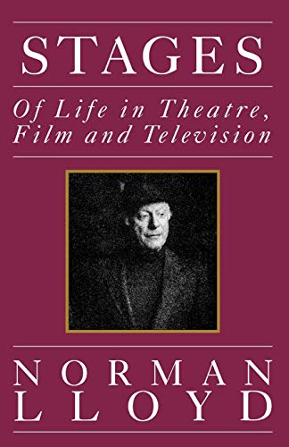 Stages: Of Life in Theatre, Film, and Television [Paperback] by Lloyd, Norman: Norman Lloyd