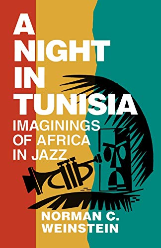 9780879101671: A Night in Tunisia: Imaginings of Africa in Jazz (Limelight)