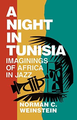 A Night in Tunisia: Imaginings of Africa in Jazz: Norman C. Weinstein