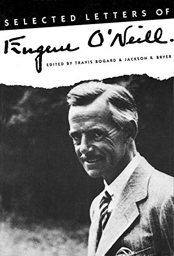 Selected Letters of Eugene O'Neill (9780879101817) by Travis Bogard; Jackson R. Bryer