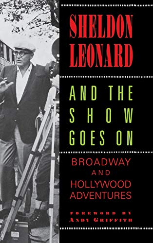 and the SHOW GOES ON: BROADWAY and HOLLYWOOD ADVENTURES; Signed / Brief Inscription. *: LEONARD, ...
