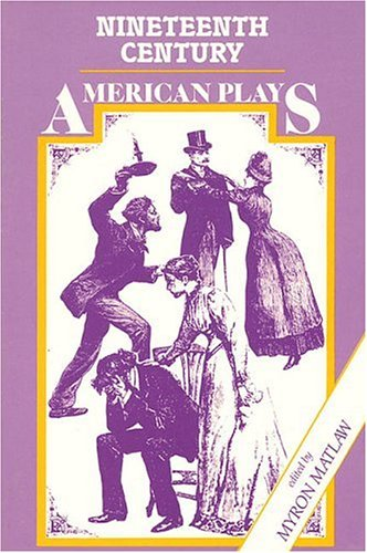 9780879102272: Nineteenth-Century American Plays