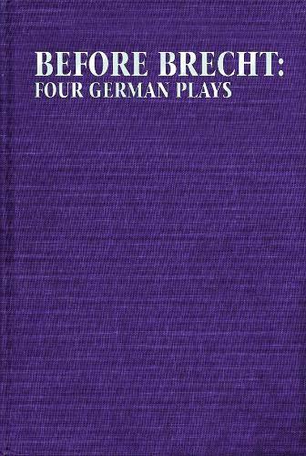 Before Brecht: Four German Plays (Eric Bentley's Dramatic Repertoire) (0879102497) by Eric Bentley