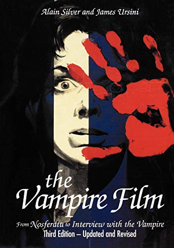 THE VAMPIRE FILM FROM NOSFERATU TO INTERVIEW: Silver, Alain &