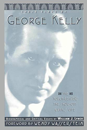 9780879102791: THREE PLAYS BY GEORGE KELLY SOFTCOVER
